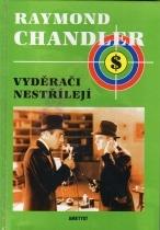 Vyděrači nestřílejí - Raymond Chandler