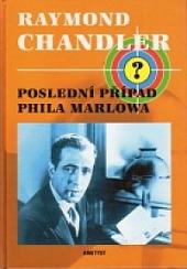 Poslední případ Phila Marlowa - Raymond Chandler