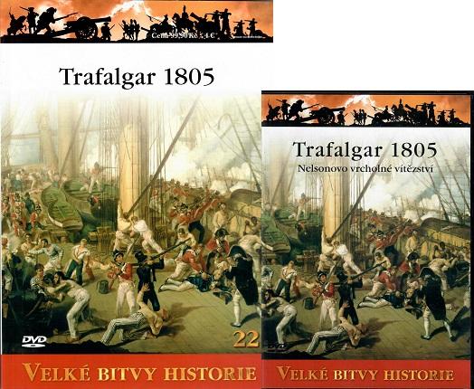 Velké bitvy historie 22 - Trafalgar 1805: Nelsonovo vrcholné vítězství ( časopis + DVD )