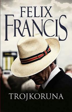 Trojkoruna - Felix Francis