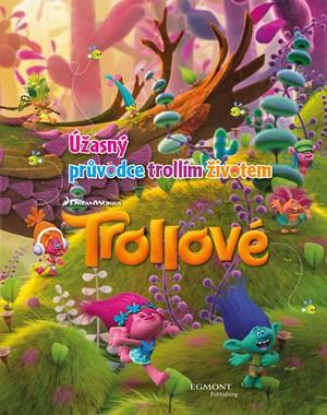 Trollové - Úžasný průvodce tollím životem