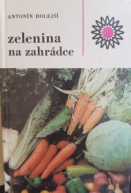 Zelenina na zahrádce-Antonín Dolejší/bazarové zboží