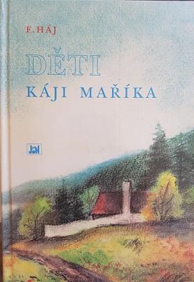 Děti Káji Maříka-Felix Háj-bazarové zboží