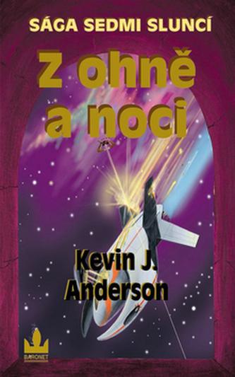 Z ohně a noci - Kevin J. Anderson - bazarové zboží