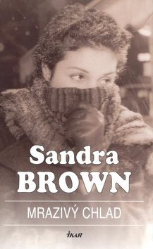 Mrazivý chlad - Sandra Brown - bazarové zboží