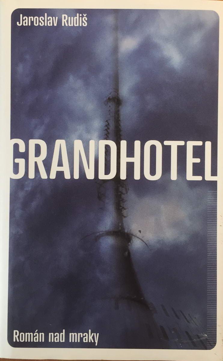 Grandhotel - Jaroslav Rudiš