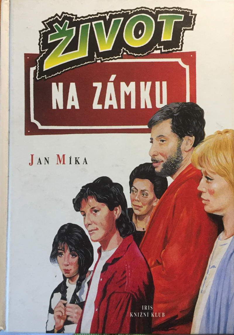 Život na zámku - Jan Míka /bazarové zboží/