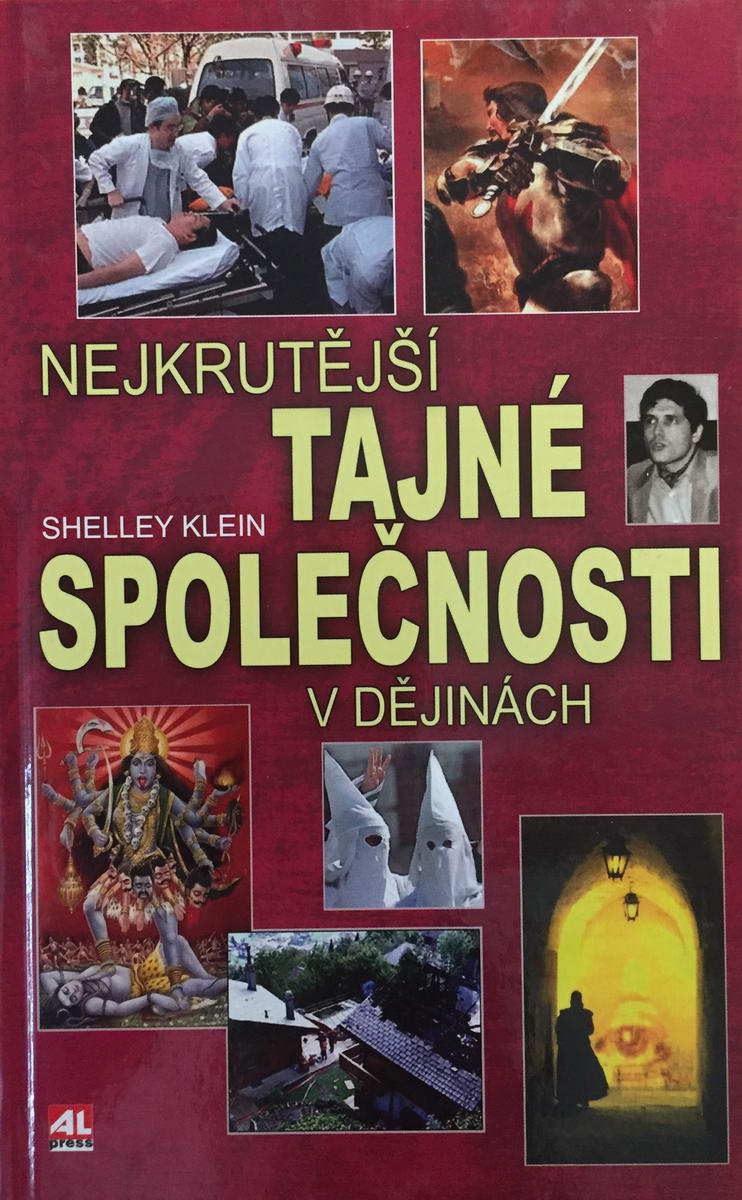 Nejkrutější tajné společnosti v dějinách - Shelley Klein