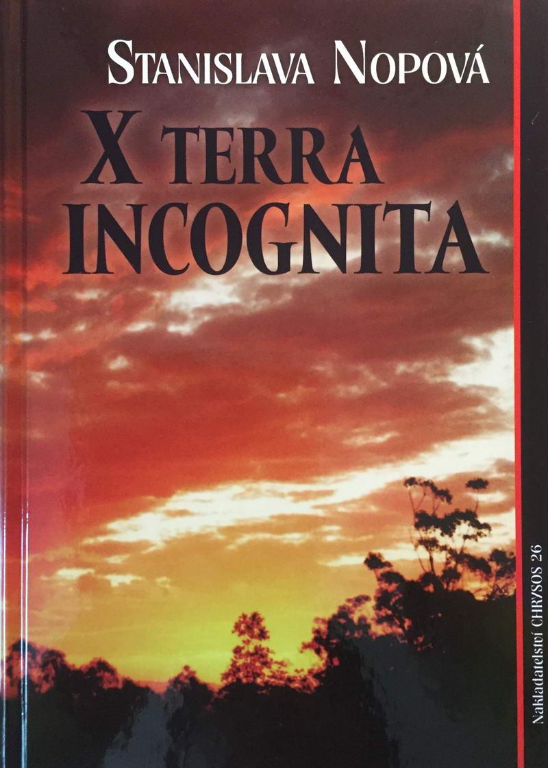X Terra Incognita - Stanislava Nopová