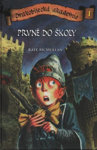 Prvně do školy - Kate McMullan