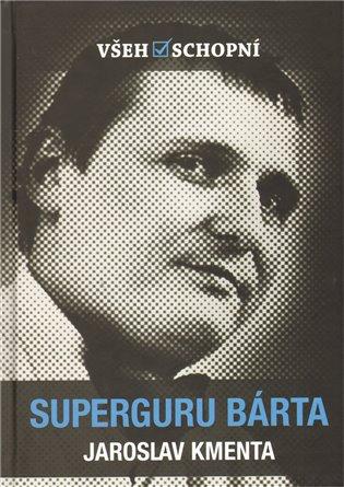 Superguru Bárta - Jaroslav Kmenta