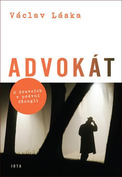 Advokát - O dravcích v právní džungli- Václav Láska