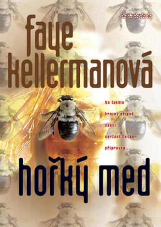 Hořký med - Faye Kellermanová