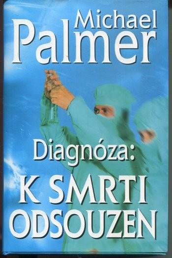 Diagnóza: K smrti odsouzen - Michael Palmer