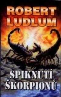 Spiknutí škorpionů - Robert Ludlum