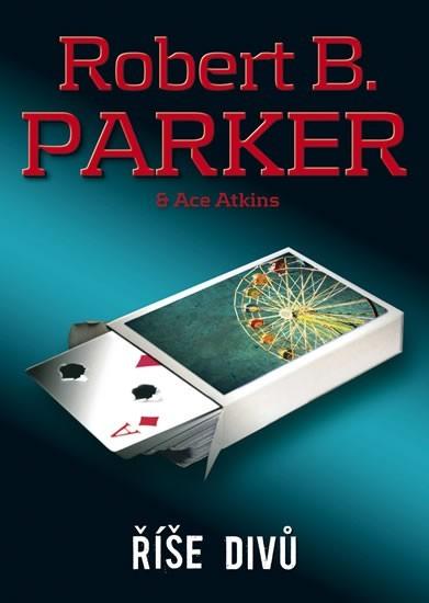 Říše divů - Robert B. Parker & Ace Atkins /bazarové zboží/