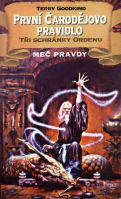 První čarodějovo pravidlo - Tři schránky Ordenu - Meč pravdy - Terry Goodkind