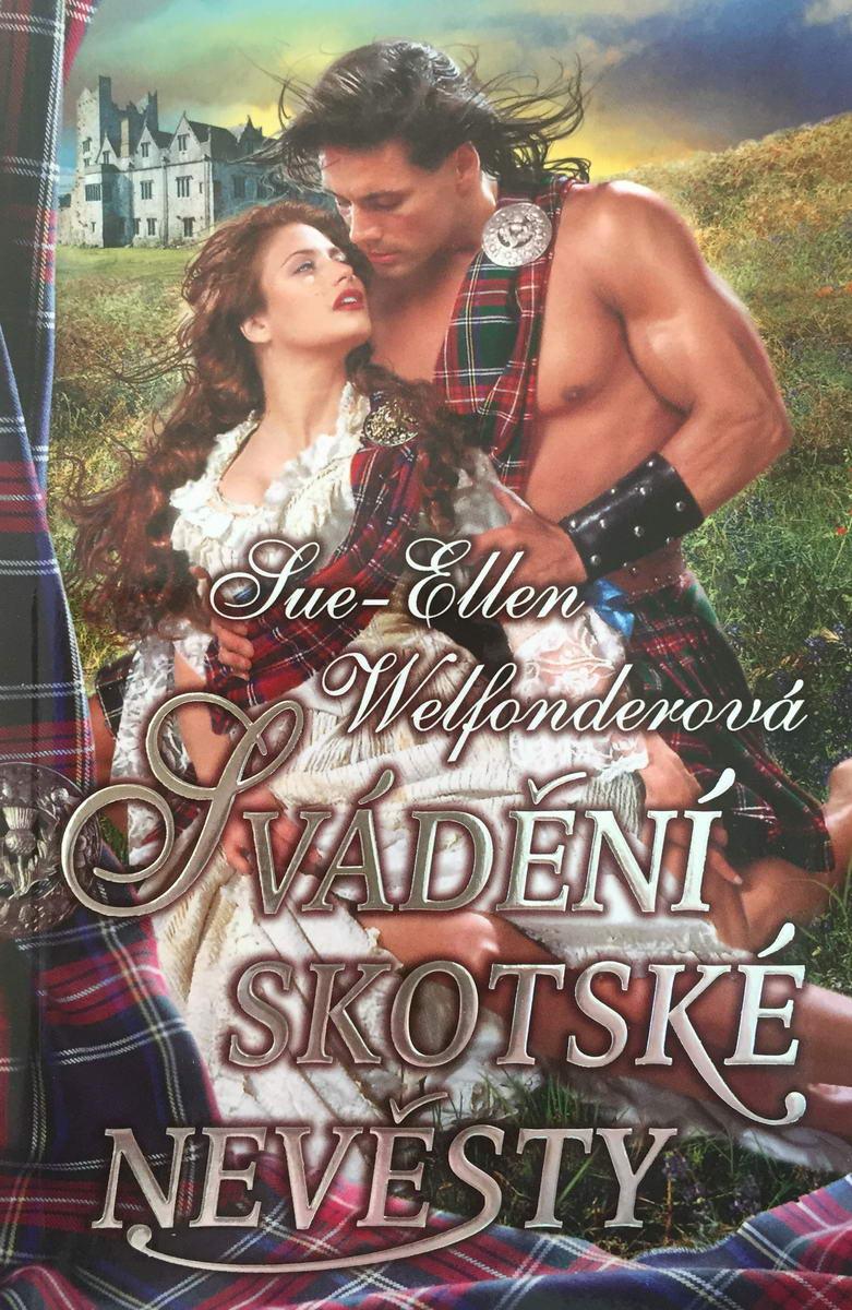 Svádění skotské nevěsty - Sue-Ellen Welfonderová
