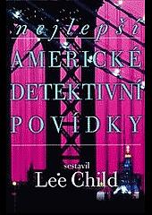 Nejlepší americké detektivní povídky 4 - Lee Child