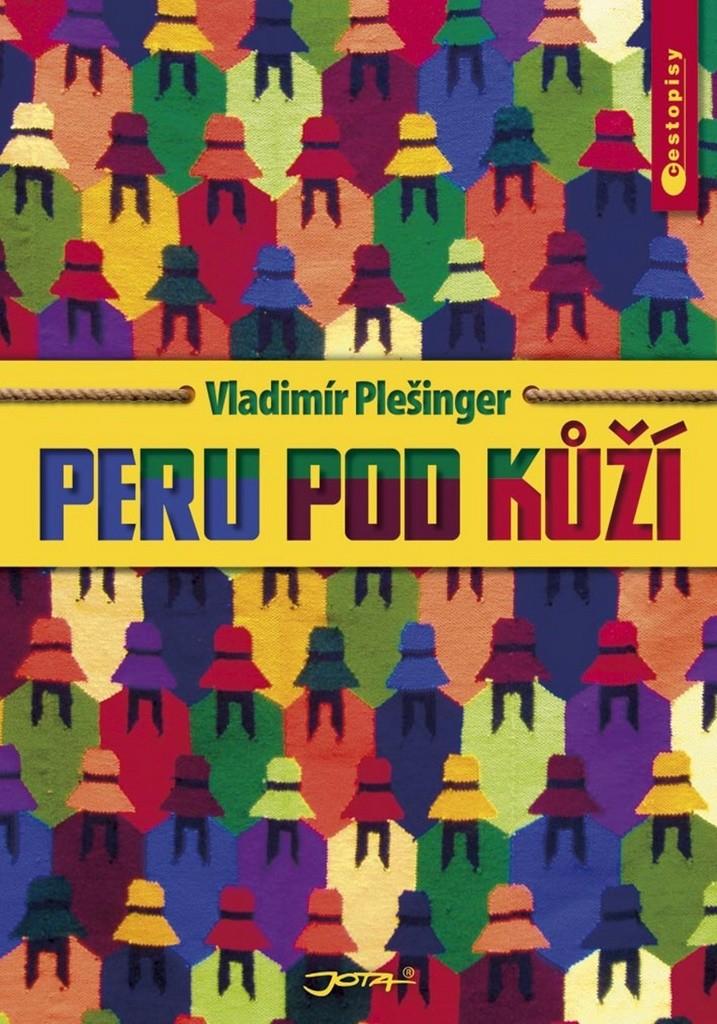 Peru pod kůží - Vladimír Plešinger /bazarové zboží/