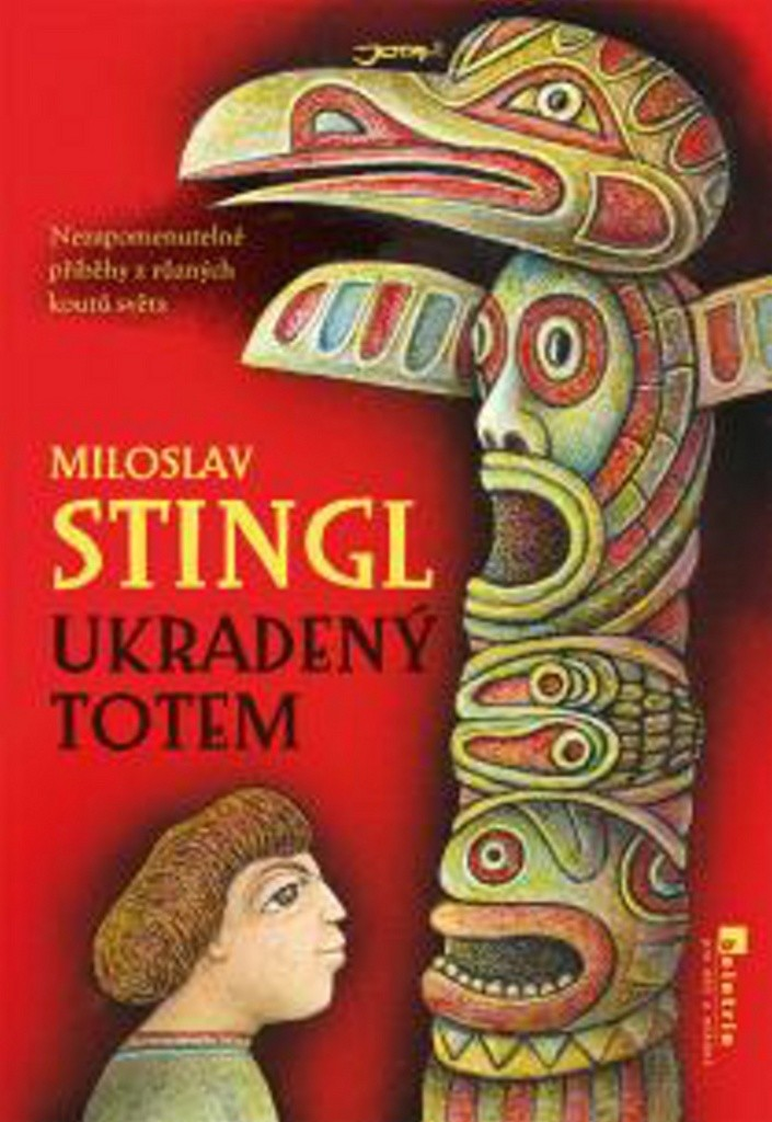 Ukradený totem - Miloslav Stingl /bazarové zboží/