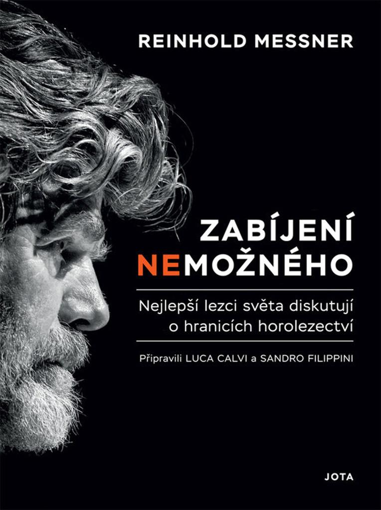 Zabíjení nemožného - Reinhold Messner /bazarové zboží/
