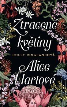 Ztracené květiny Alice Hartové - Holly Ringlandová /bazarové zboží/