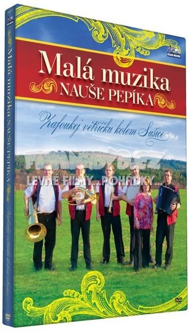 Malá muzika Nauše Pepíka - Zafoukej větříčku kolem Sušice - DVD plast
