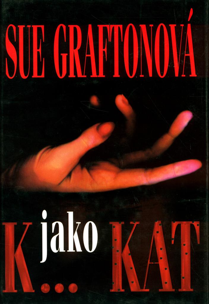K...jako Kat - Sue Graftonová