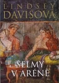 Šelmy v aréně - Lindsey Davisová /bazarové zboží/