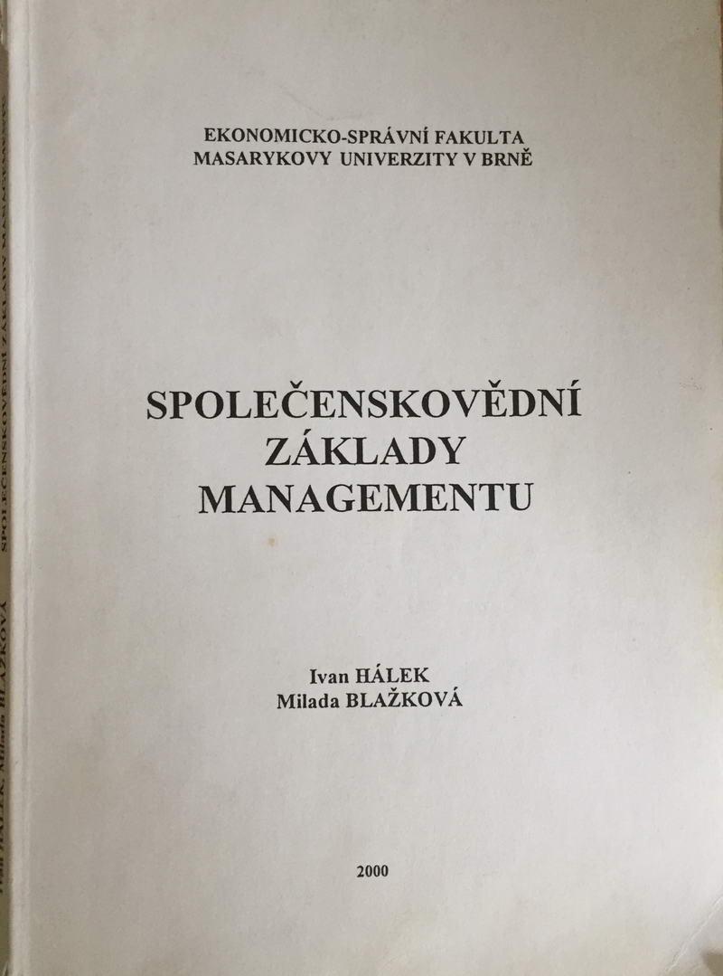 Společenskovědní základy managementu - Ivan Hálek / Milada Blažková /bazarové zboží/