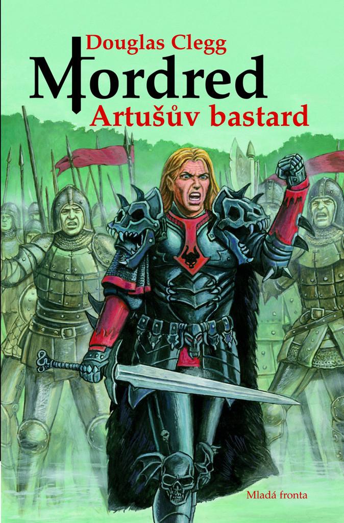 Mordred - Artušův bastard - Douglas Clegg