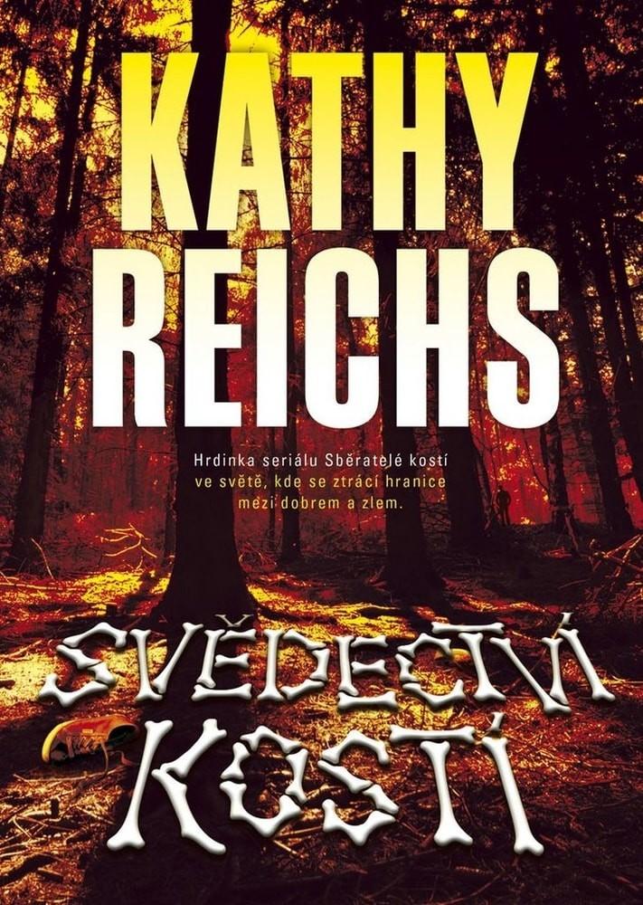 Svědectví kostí - Kathy Reichs /bazarové zboží/