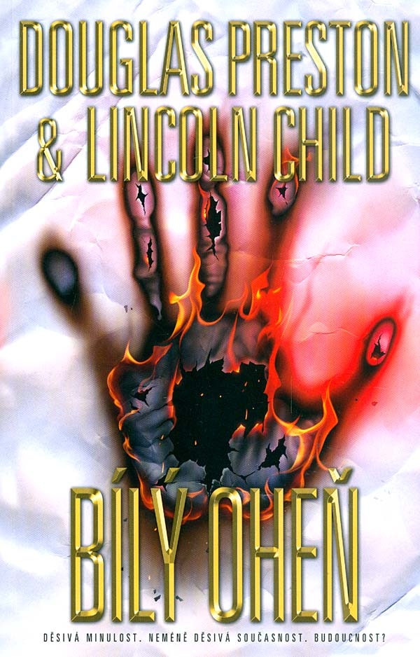 Bílý oheň - Douglas Preston & Lincoln Child /bazarové zboží/