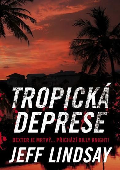 Tropická deprese - Jeff Lindsay /bazarové zboží/