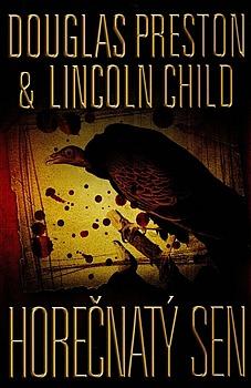 Horečnatý sen - Douglas Preston & Lincoln Child /bazarové zboží/
