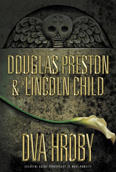 Dva hroby - Douglas Preston & Lincoln Child /bazarové zboží/