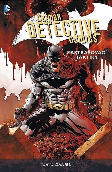 Batman Detective comics: Zastrašovací taktiky - Tony S. Daniel /bazarové zboží/