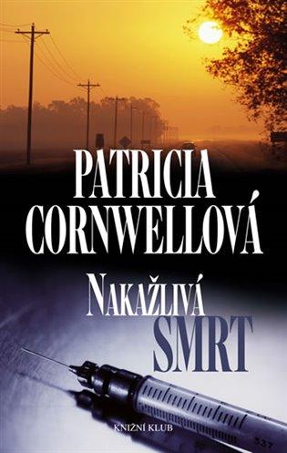 Nakažlivá smrt - Patricia Cornwellová /bazarové zboží/