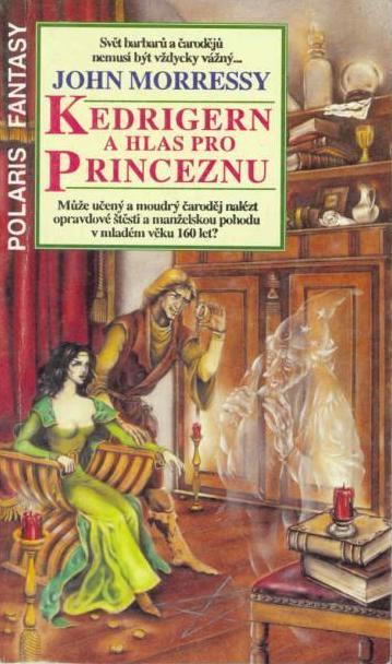 Kedrigern a hlas pro princeznu - John Morressy /bazarové zboží/