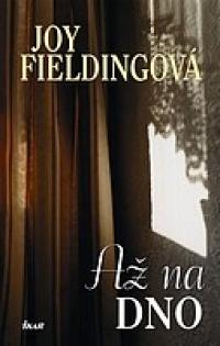Až na dno - Joy Fieldingová