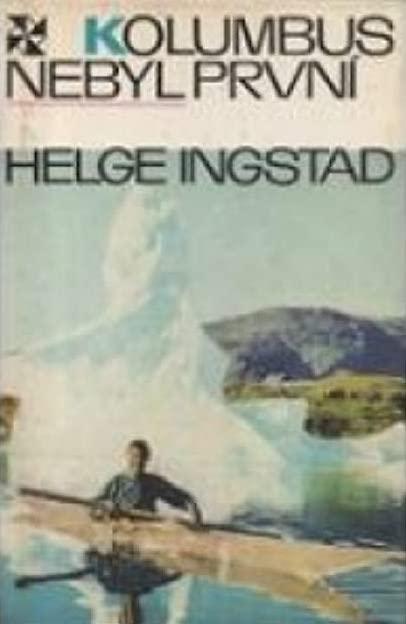 Kolumbus nebyl první - Helge Ingstad /bazarové zboží/