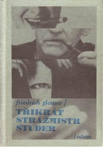 Třikrát strážmistr Studer - Friedrich Glauser /bazarové zboží/