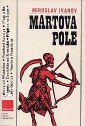 Martova pole - Miroslav Ivanov /bazarové zboží/