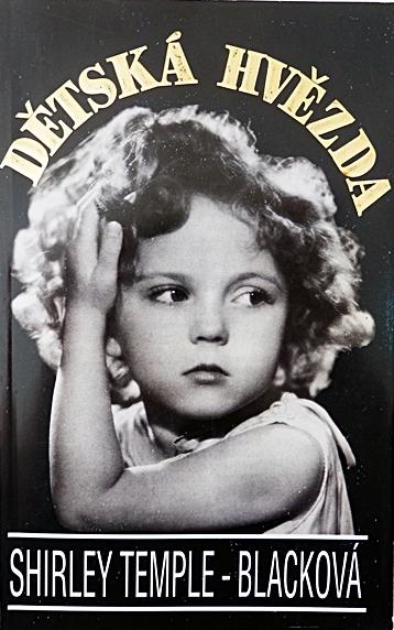 Dětská hvězda - Shirley Temple-Blacková /bazarové zboží/