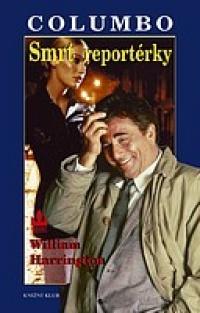 Columbo - Smrt reportérky - William Harrington