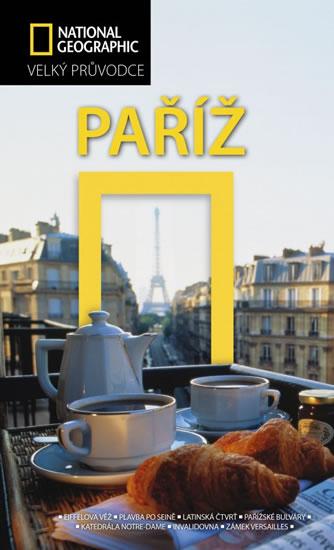 Paříž - Velký průvodce National Geographic