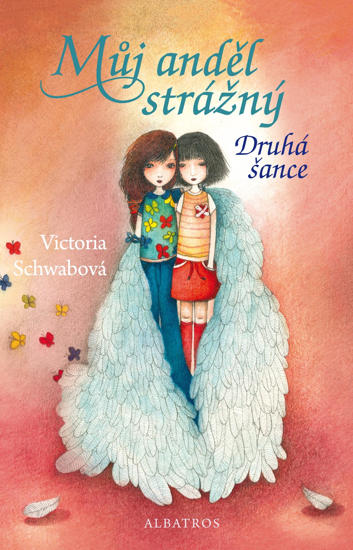 Můj anděl strážný - Druhá šance - Victoria Schwabová