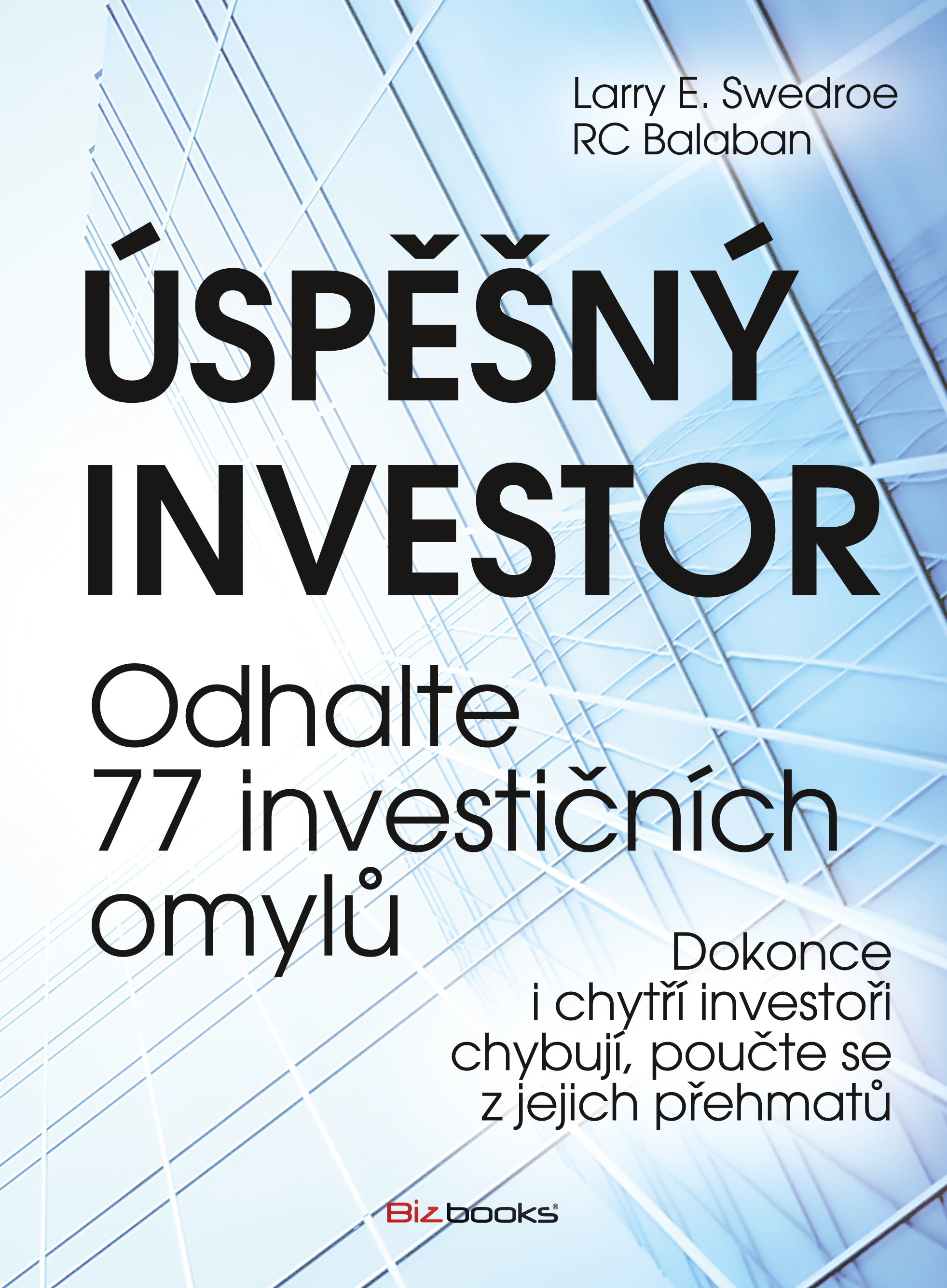 Úspěšný investor - Odhalte 77 investičních omylů - Larry E. Swedroe & RC Balaban