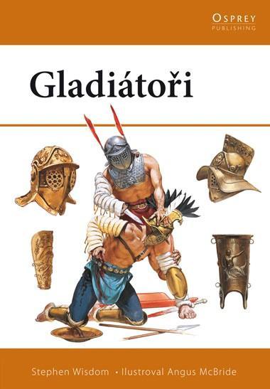 Gladiátoři - Stephen Wisdom